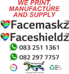 We manufacture and deliver Face Masks and Face Shields